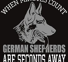 When Minutes Count GERMAN SHEPHERDS Are Seconds Away by cutetees