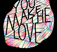 Jape You Make The Love Poster by M&E  Design