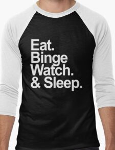 eat, binge watch & sleep  Men's Baseball ¾ T-Shirt