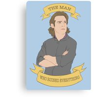 Gaius Baltar, The Man Who Ruined Everything Canvas Print