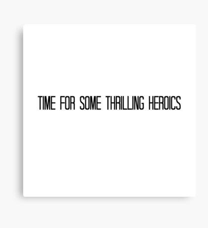 Thrilling Heroics Canvas Print