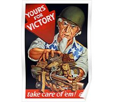 Yours For Victory, take care of 'em! Poster
