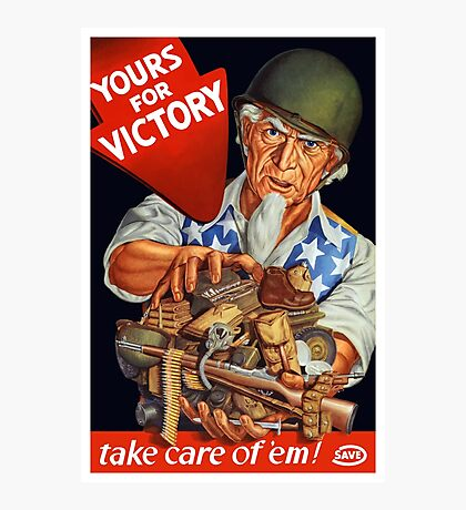 Yours For Victory, take care of 'em! Photographic Print