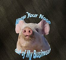 Keep Your Nose Outta My Business! by Janette  Kimbrough