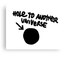 Hole To Another Universe Canvas Print