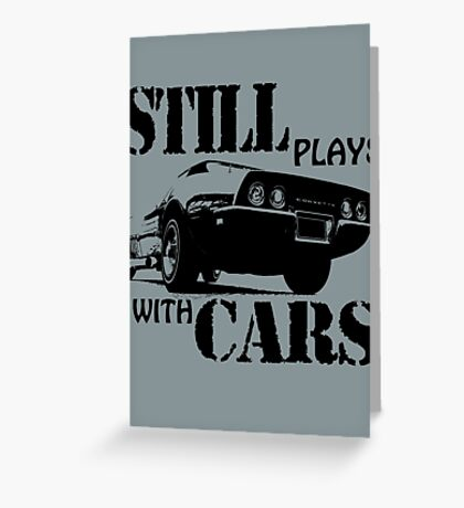 Still plays with cars  Greeting Card