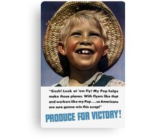 Produce For Victory -- WWII Canvas Print