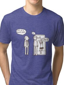 """It's a drugs bust"" Tri-blend T-Shirt"