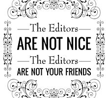 The Editors Are Not Nice by QGPennyworth