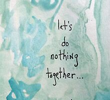 Let's do nothing together by gina zappia