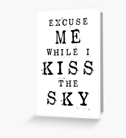 Excuse Me While I Kiss The Sky (White + Purple Version) Greeting Card