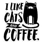 I Like Cats and Coffee by TheLoveShop