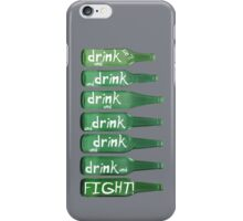 Drink and Fight! iPhone Case/Skin