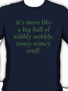 Timey Wimey Stuff (full quote) T-Shirt