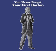 You Never Forget Your First Doctor ( White Text T-Shirt ) by PopCultFanatics
