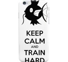 Keep Calm and Train Hard iPhone Case/Skin
