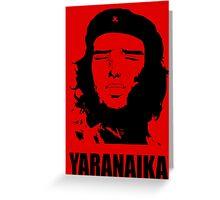 Yaranaika che ? Greeting Card