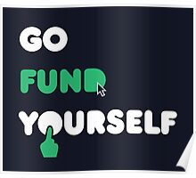 Go Fund Yourself Poster