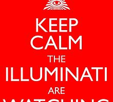 Keep Calm the Illuminati are watching by monsterplanet