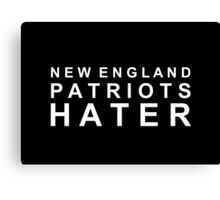 New England Patriots Hater Canvas Print