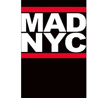 MAD NYC New York City RUN fashion slogan party Photographic Print