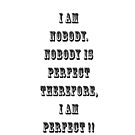 Nobody is Perfect  [iPhone Case] by RebeccaWeston