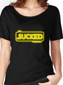 The Prequels Sucked Women's Relaxed Fit T-Shirt