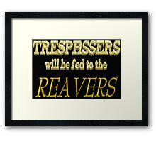 Trespassers Will Be Fed to the Reavers - Dark Backgrounds Framed Print