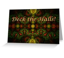 Deck the Halls Christmas Card Greeting Card