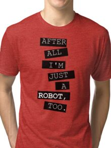 Just a robot Tri-blend T-Shirt
