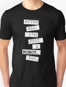 Just a robot Unisex T-Shirt
