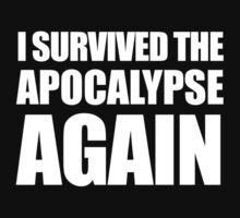 I Survived The Apocalypse Again (White design) Kids Tee