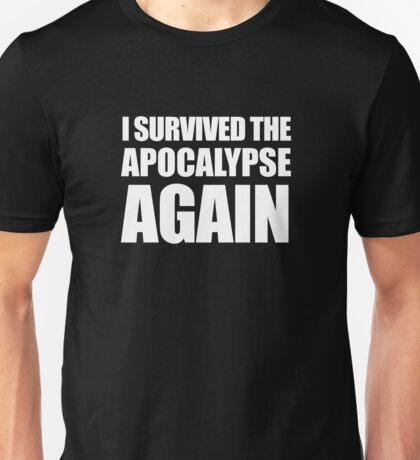 I Survived The Apocalypse Again (White design) Unisex T-Shirt