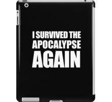 I Survived The Apocalypse Again (White design) iPad Case/Skin
