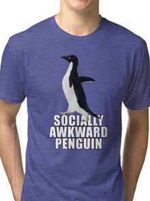Socially Awkward Penguin [SAP] Tri-blend T-Shirt