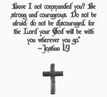 Be Strong And Courageous Joshua 1:9 by VampicaX