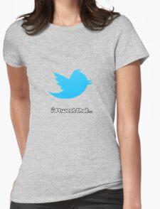 I'd Tweet That T-Shirt