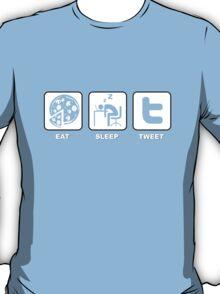 Eat, Sleep, Tweet! T-Shirt