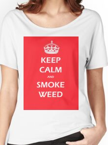 KEEP CALM AND SMOKE WEED Women's Relaxed Fit T-Shirt