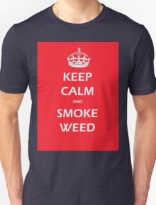KEEP CALM AND SMOKE WEED Unisex T-Shirt