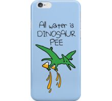 All Water Is Dinosaur Pee (Pterodactyl) iPhone Case/Skin
