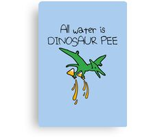 All Water Is Dinosaur Pee (Pterodactyl) Canvas Print