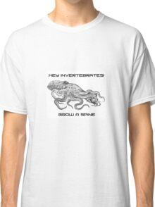 Hey Invertebrates!  Grow a Spine Classic T-Shirt