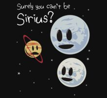 Surely You Can't Be Sirius? Baby Tee