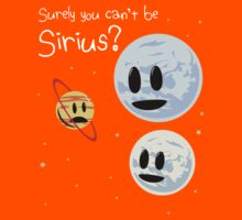 Surely You Can't Be Sirius? Kids Tee