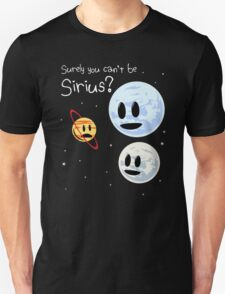 Surely You Can't Be Sirius? T-Shirt