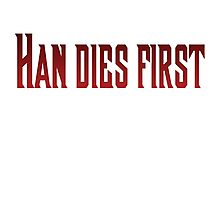 Han Dies First Empire Photographic Print