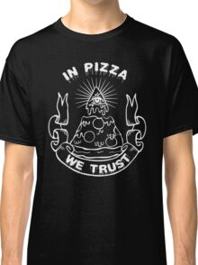 In Pizza We Trust - Black and White Version Classic T-Shirt