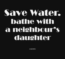 Save Water ... by michelleduerden