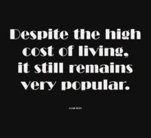 Despite the high cost of living... by michelleduerden